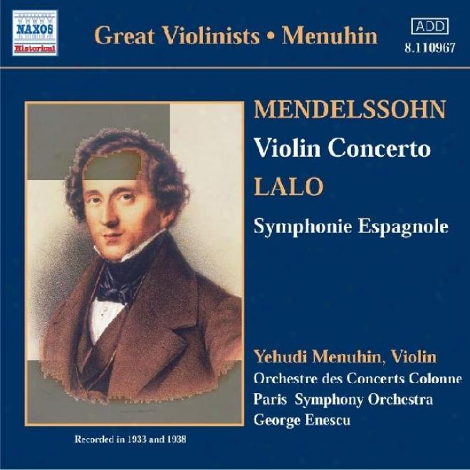 Mendelssohn: Violin Concerto / Lalo: Symphonie Espagnole (mneuhin) (1933, 1938)