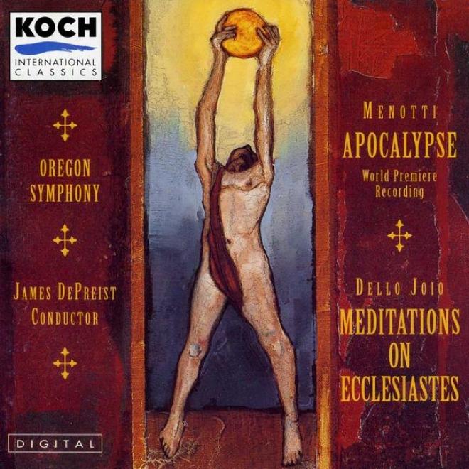 Menotti: Apocalypse; Lo Presti: The Masks; Dello Joio: Meditations On Ecclesiastes