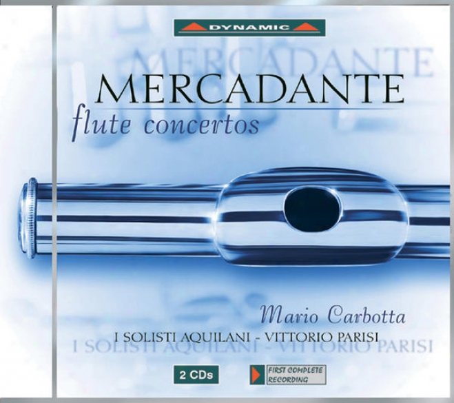 Mercadante: Flute Concertos Nos. 1, 2, 4 And 6 / Theme And Variations In A Major