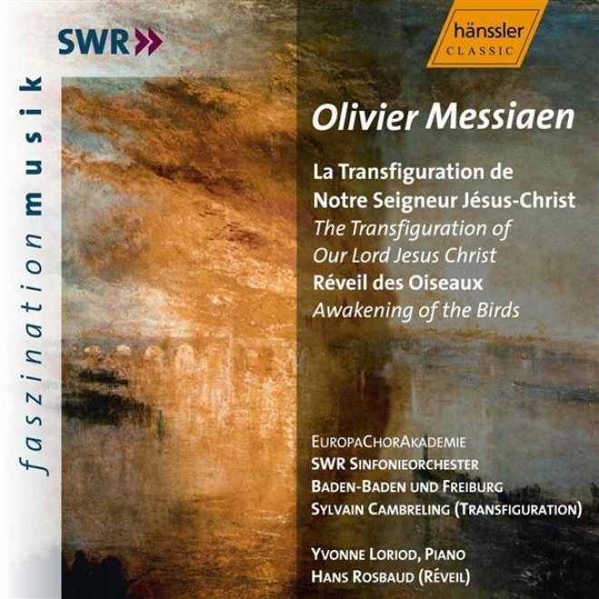 Messiaen: Transfiguration Of Our Lord Jesus Christ (the) / Awakening Of The Birds (the)