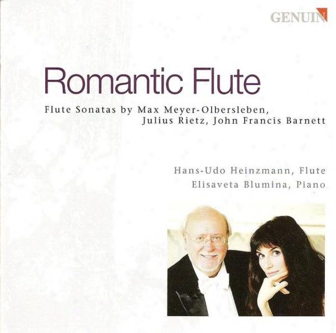 Me6er-olbersleben, M.: Fantasie Sonate / Rietz, J.: Flute Sonata, Op. 42 / Barnett, J.f.: Grand Sonata, Op. 41 (romantic Flute) (h