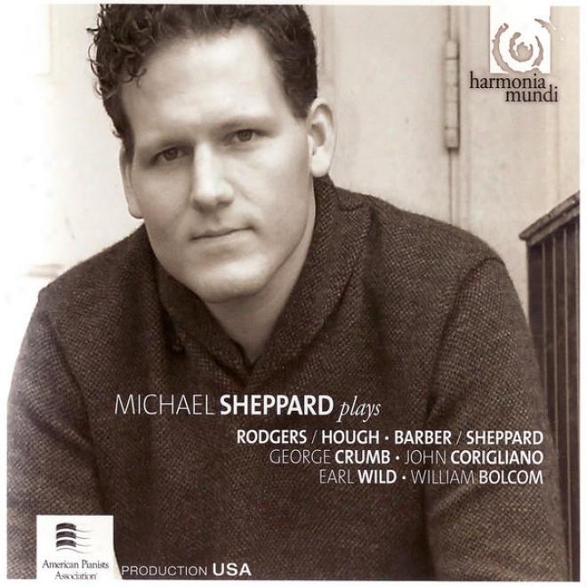 Michael Sheppard Plays Rodgers/hough, Barber, Crumb, Corigliano, Gershwin/wild & Bolcom