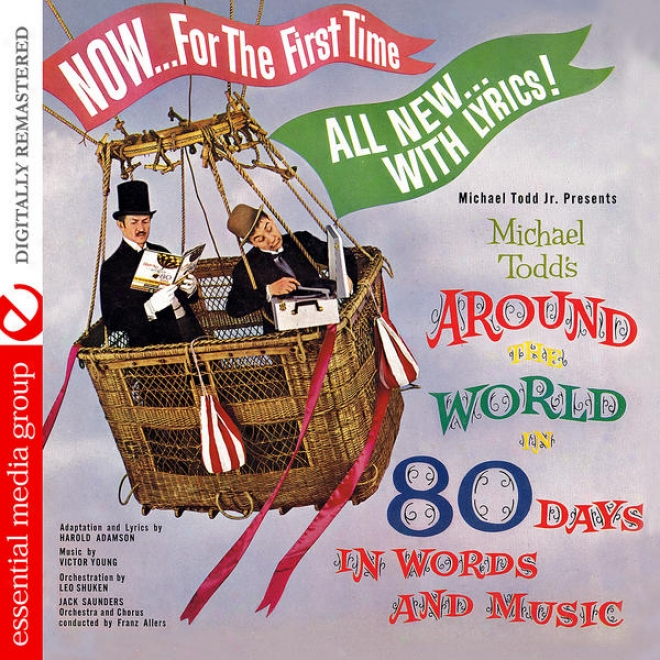 Michael Todd's Around The World In 80 Days In Words And Music (digitally Remasfered)