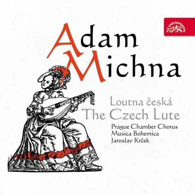 Michna: The Czech Lute / Prague Chamber Chorus, Musica Bohemica / Jaroslav Krcek