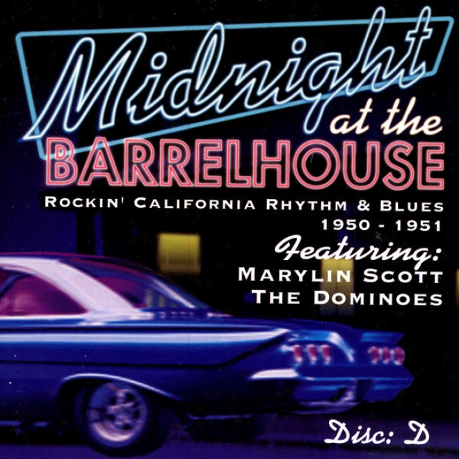 Midnight At The Barrelhouse - Rockin' California Rhythm & Blues: Djsc E 1951 - 1952