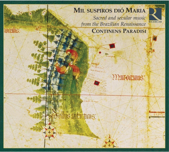 Mil Suspiros Diã³ Maria: Sacred And Secular Melody From The Brazilian Renaisasnce