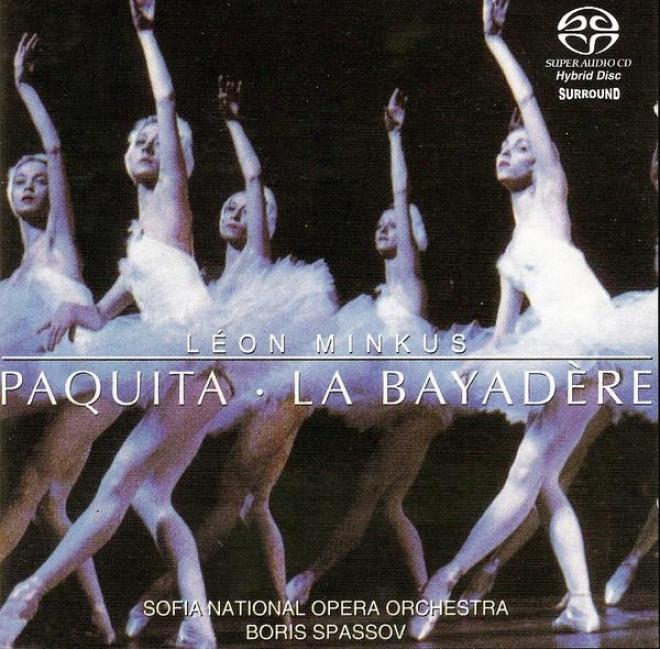 Minkus, L.: Bayadere (la) / Paquita (sofia National Opera Orchestra, Spassov)