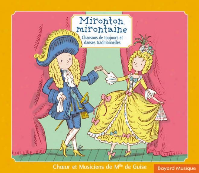 Mironton, Mirontaine: Chansons De Toujours Et Danses Traditionnelles (l'intã©grale)