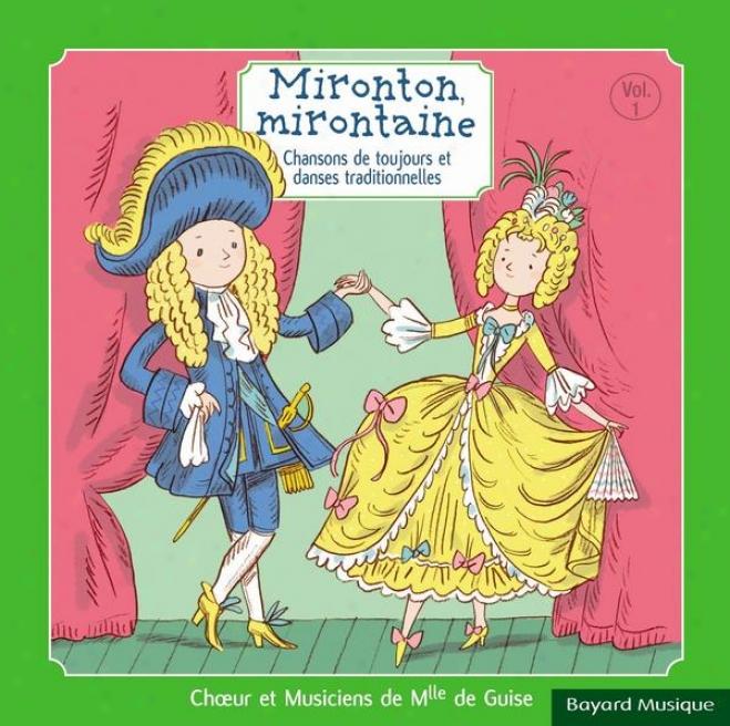 Mironton, Mirontaine: Chansons De Toujours Et Danses Traditionnelles, Vol. 1