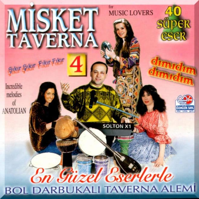 Misket Taverna 4 - Åžä±kä±r Åžä±kä±r Fä±kä±r Fä±kä±r Ehlikeyf Authentic World Music