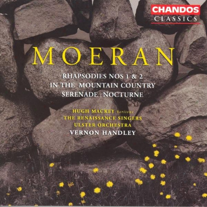 Moeran: Serenade In G Major / hRapsodies Nos. 1 And 2 / In The Mountain Country / Nocturne