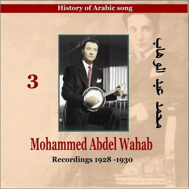 Mohamed Abdel Wahab Vol. 3 / History Of Arabic Song [recordings 1928 - 1930]