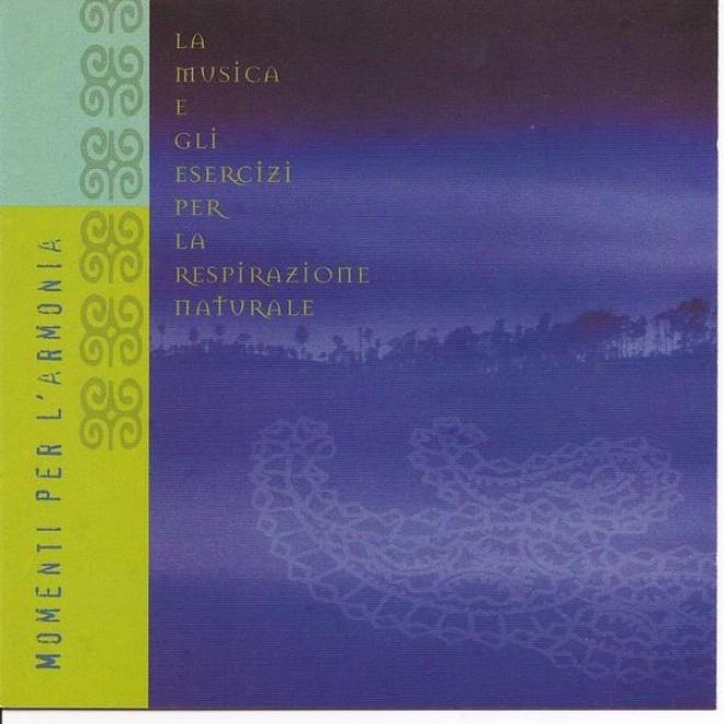 Momenti Per L'armonia - La Musica E Gli Esercizi Per La Respirazione Naturale