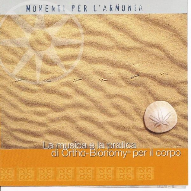 Momenti Per L'arkonia - La Musica E La Pratica Di Ortho-bionomy Per Il Corpo