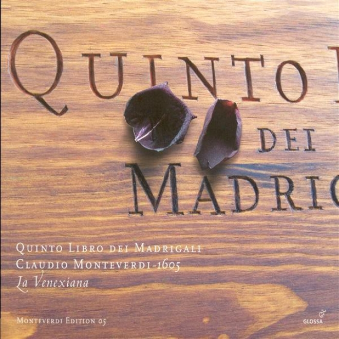 Monteverdi, C.: Madribals, Book 5 (il Quinto Libro De' Madrigali, 1605) (la Venexiana)