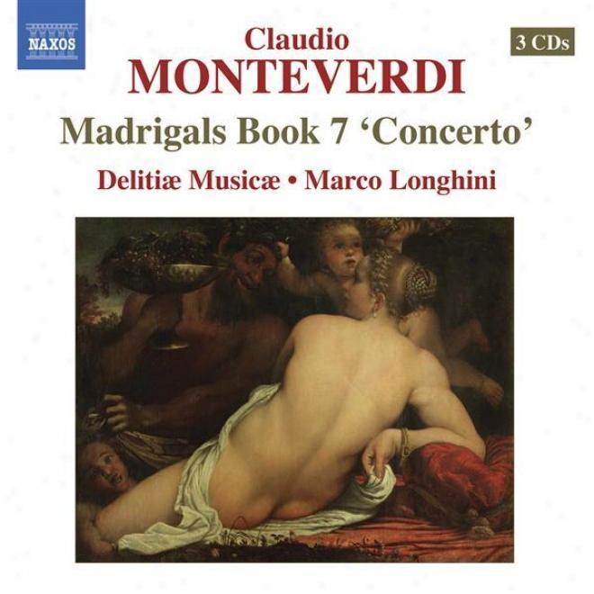 """""""monteverdi, C.: Madrigals, Book 7, """"""""concerto"""" """"(il Settimo Libro De Madrigali, 1619)"""""""