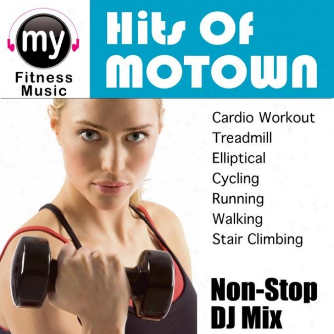 Motown Hits Vol 1 (non-stop Mix For Treadmill, Stair Climber, Elliptical, Cycling, Walking, Exercise)