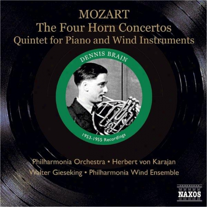Mozart: 4 Horn Concertos / Piano And Wind Quintet (brain, Karajan, Gieseking) (1953, 1955)
