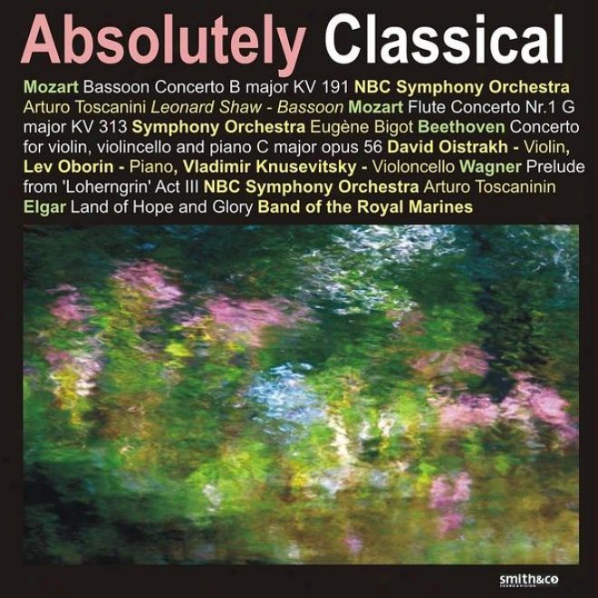 Mozart: Bassoon Concerto In B Major, Flute Concerto No. 1 - Beethoven: Concerto For Violin, Violincello And Piano In C Major