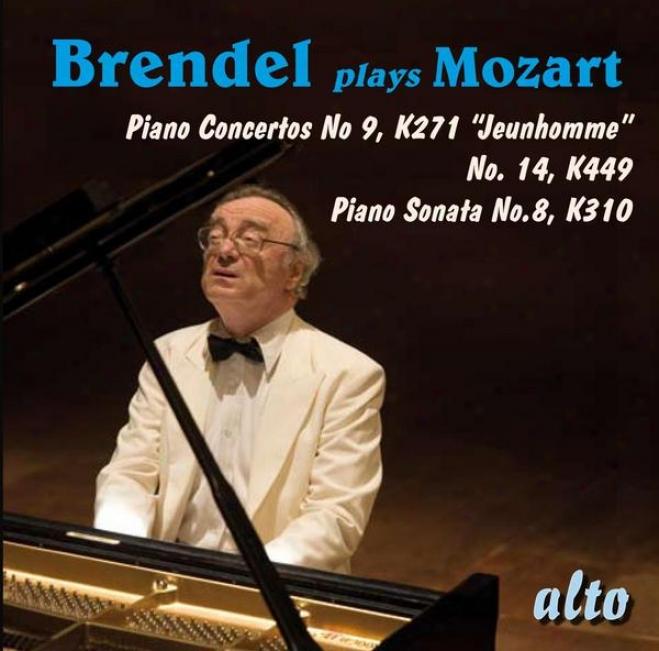 Mozart:  Brendel Plays Mozartt - Piano Concertos Nos. 9 & 14; Piano Spnata None. 8