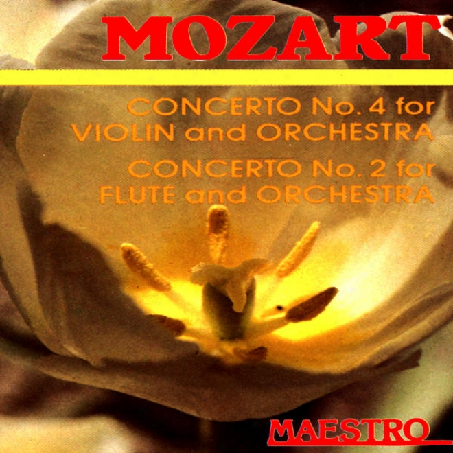 Mozart: Concerto No.4 For Violin And Orchestra,concertto No.2 For Flute And Orchestra