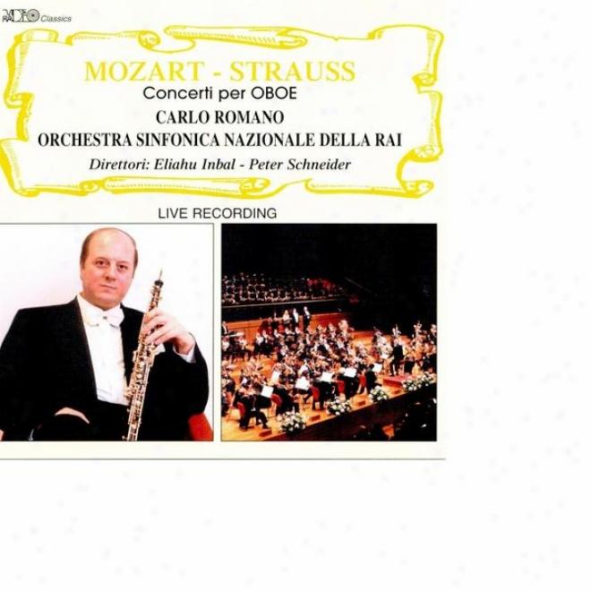 Mozart: Concerto Per Oboe In Do Maggiore - Strauss: Concerti Per Obooe In Re Maggiore