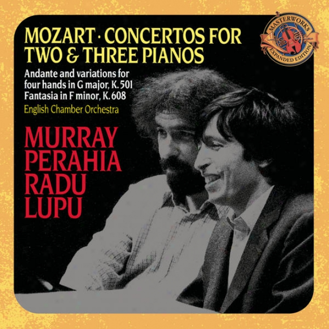 Mozart: Concertos For 2 & 3 Pianos; Andante And Va5iations For Piano Four Hands [expanded Edition]
