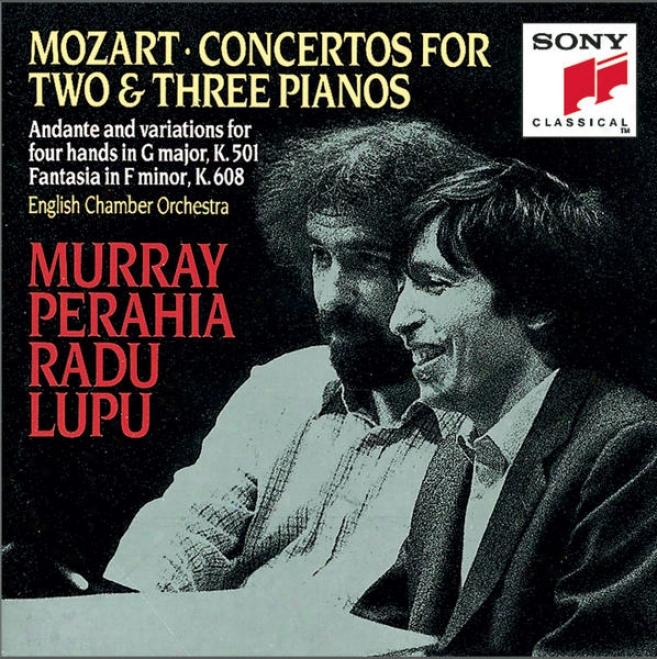 Mozart: Concertos For 2 & 3 Piajos; Andante And Variations For Piano Four Hands