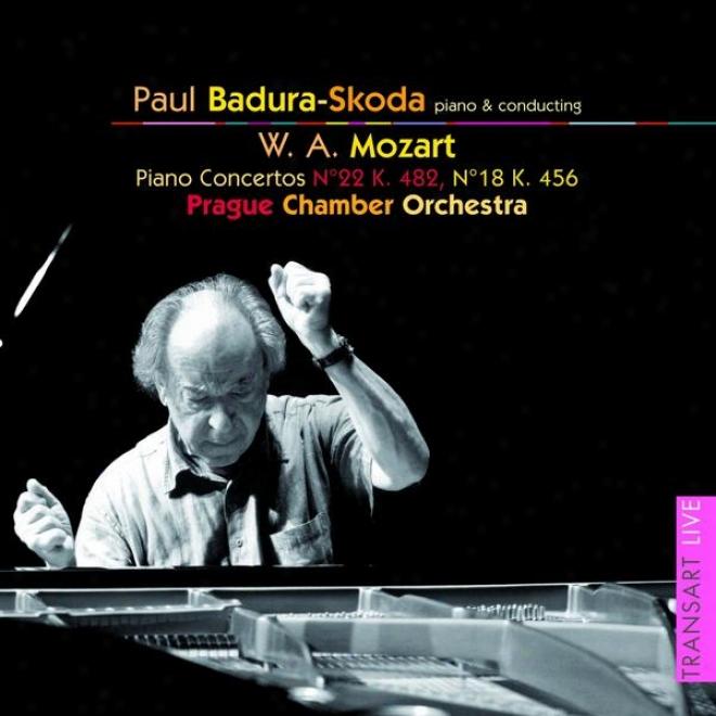 Mozart : Concertos Pour Piano Nâ° 22 Kv 482 Et 18 Kv 456 - Piano Concertos No. 22 K. 482 And 18 K. 456