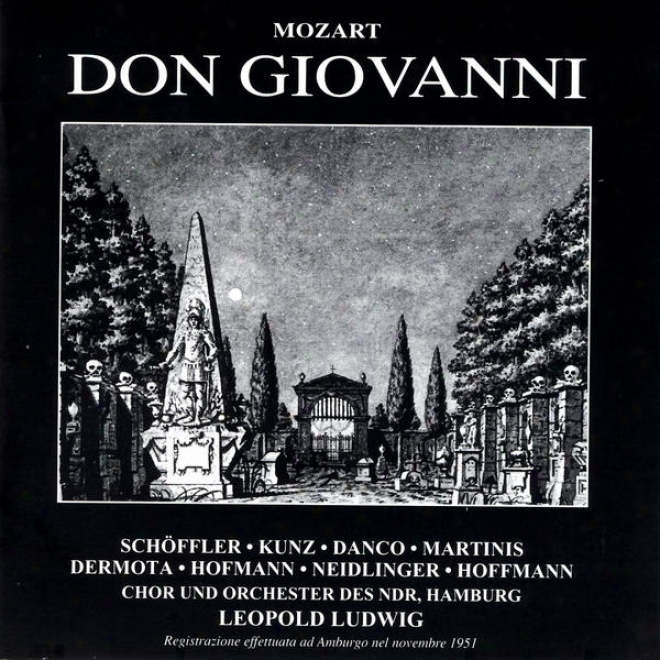 Mozart: Don Giovanni - Schoffler - Dango - Dermota - Martinis - Kunz - Neidlinger - Chor Und Orchester Des Ndr - Leopold Ludwig