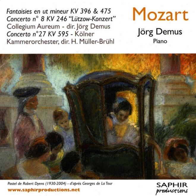 """""""mozart - Fantaisies En Ut Mineur Kv 396 & 475 - Concerto Nâ°8 Kv 246 """"""""lã¼tzow-konzert"""""""" - Concerto Nâ°27 Kv 595"""""""