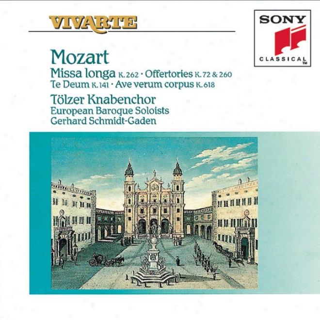 Mozart: Missa Longa; Inter Natos Mulierum; Te Deum Laudamus; Venite Pophli; Regina Coeli
