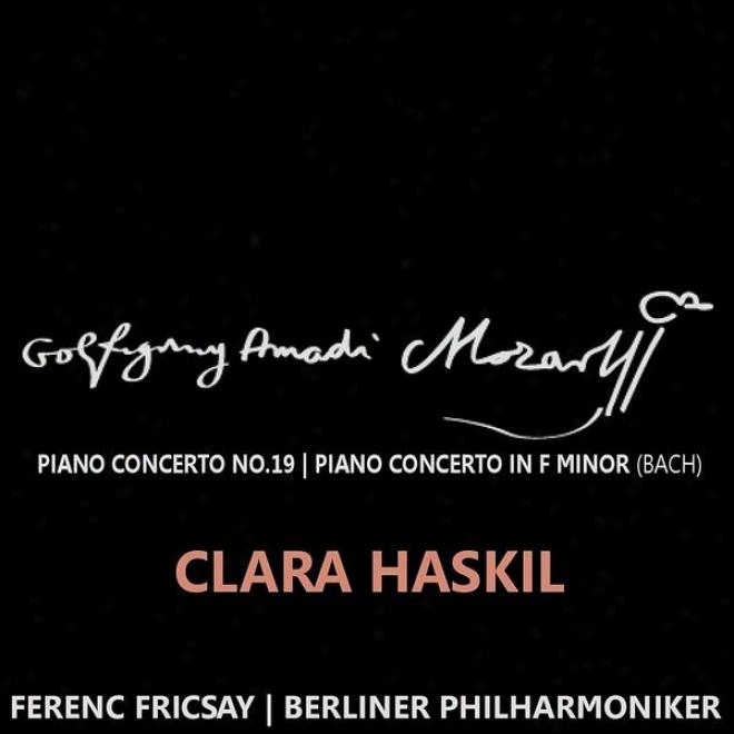 Mozart: Piano Concerto No. 19 In F Major, K. 459 - Bach: Piano Concerto In F Minor, Bwv 1056