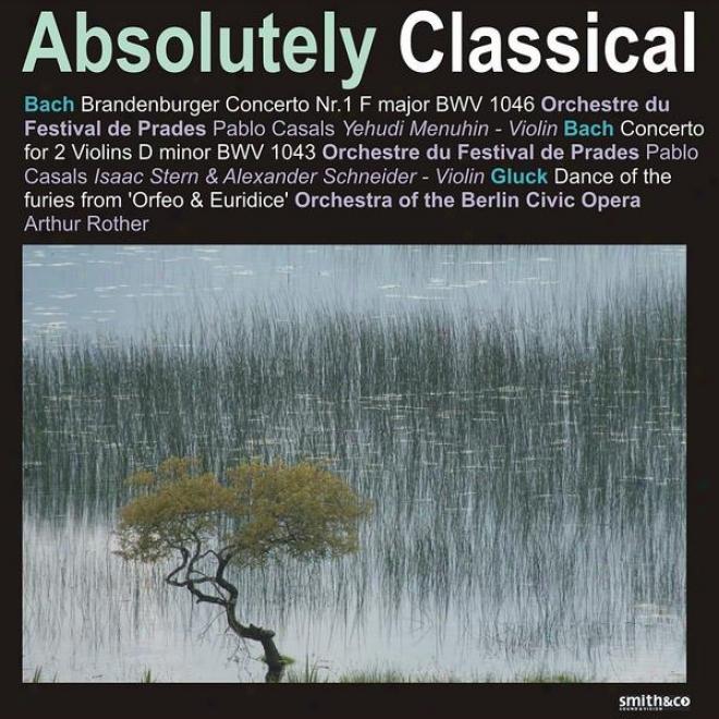 Mozart: Piano Concerto No. 21 - Bach: Brandernburger Concerto No. 1, Concerto For 2 Violins, Et Al.