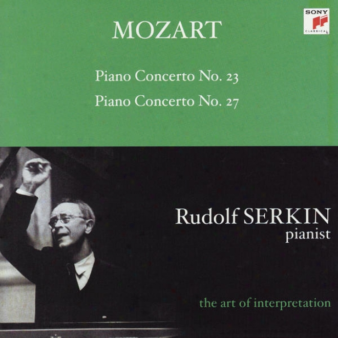 Mozart: Pianp Concertos Nos. 23 & 27 [rudolf Serkin - The Art Of Interpretation]