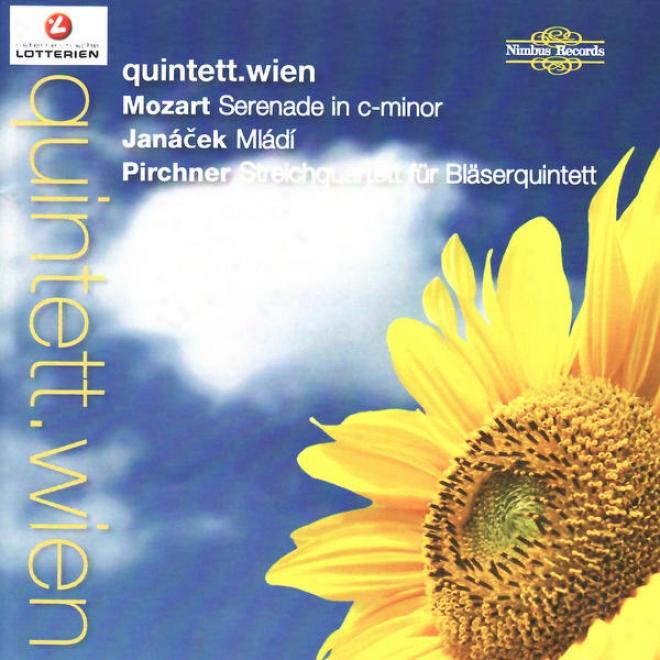Mozart: Serenade In C Minor, Jan¢ä�ek: Suite For Wind Quintet, Pirchner: Streichquartett Fã¼r Blã¤serquintett
