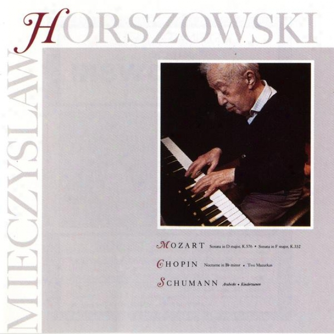 Mozart: Sonata In D Major, K.576, Sonata In F Major, K.332 / Chopin: Nocturen In B Less, Two Masurkas / Schumann: Arabeske, Kinde