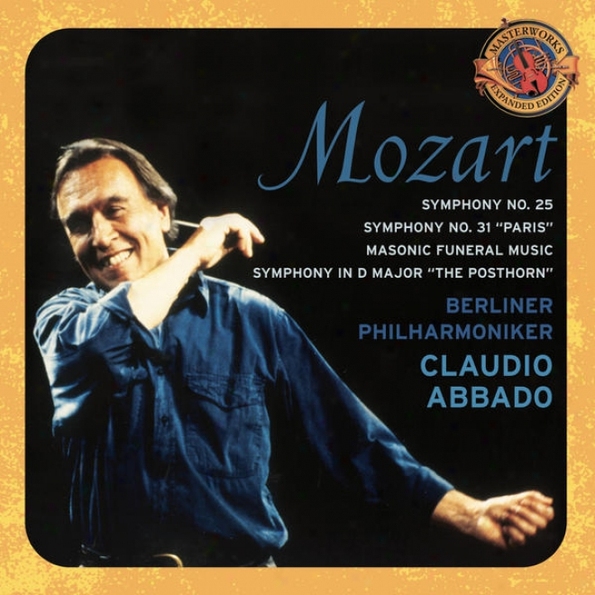 """mozart: Symphonies No. 31 """"paris"""" & 25; Masonic Funeral Music;  Posthorn Symohony [expanded Edition]"""