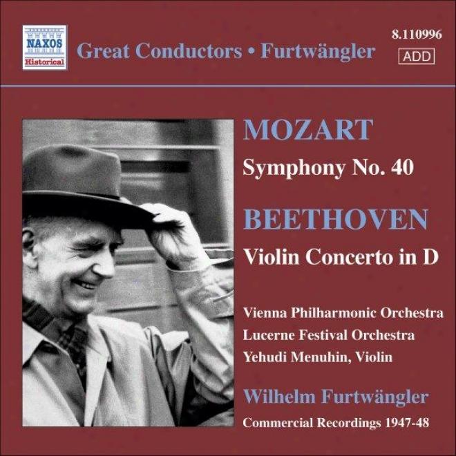 Mozart: Symphony No. 40 (1949) / Beethoven: Violin Concerto (menuhin) (1947) (furtwangler)