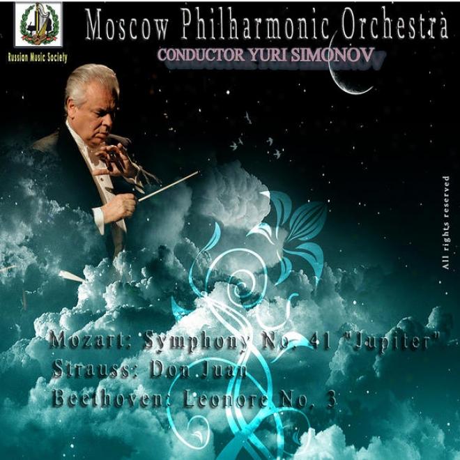 """mozart: Symphoony No. 41 """"jupiter"""" - Strauss: Don Juan - Beethoven: Leonore No. 3"""