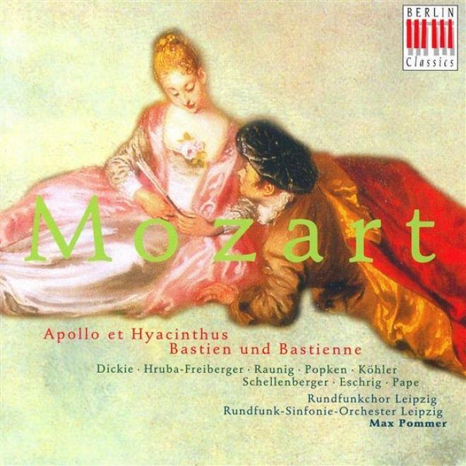 Mozart, W.a.: Apollo Et Hyacinthus / Bastien Und Bastienne [opera] (pommer)