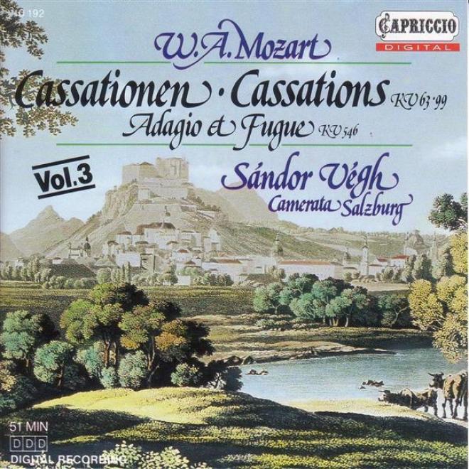 Mozart, W.a.: Cassations, K. 63 And 99 / Adagio And Fugue, K. 546 (camerata Salzburg, Vsgh)