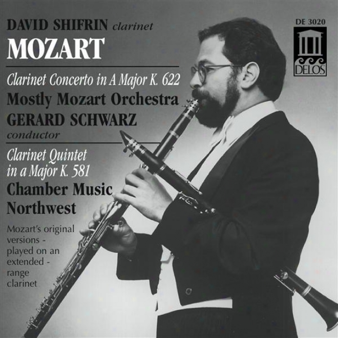 Mozart, W.a.: Clarinet Concerto In A Major / Clarinet Quintet In A Major (shifrin)