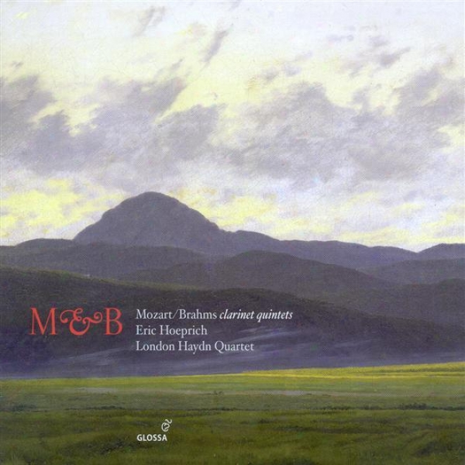 Mozart, W.a.: Clarinet Quintet In A Major / Brrahms, J.: Clarinet Quintet In B Minor (london Haydn Quartet)