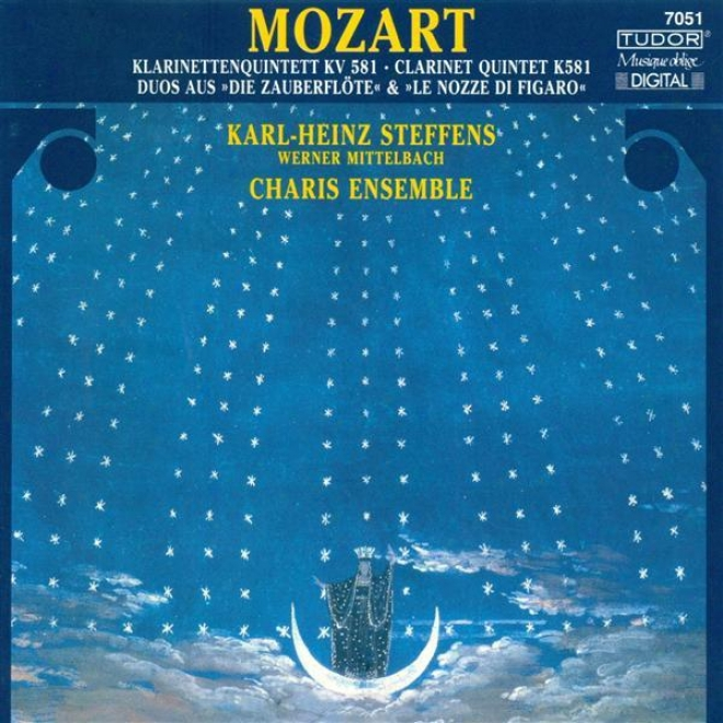 Mozart, W.a.: Clarinet Quintet, K. 581 / Excerpts From The Magic Flute And The Marriage Of Figaro (arr. For 2 Clarinets)