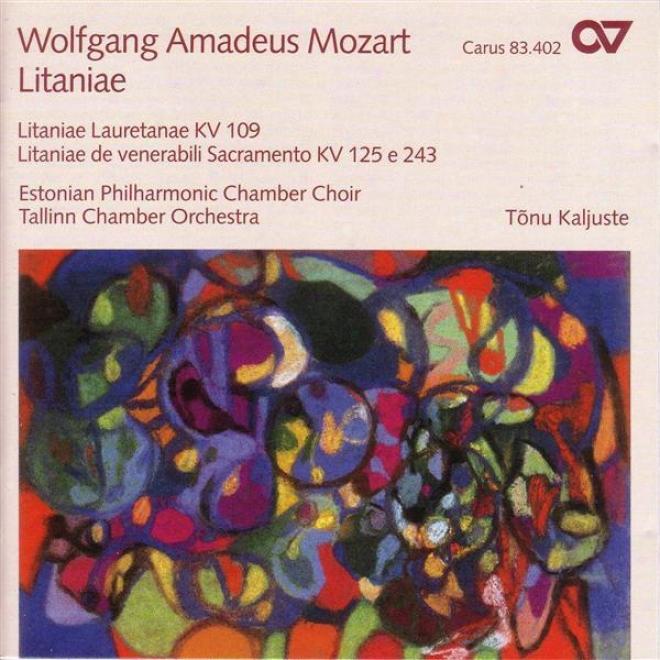 Mozart, W.a.: Litaniae Lauretanae / Litaniae De Venerabili Altaris Sacramento - K. 125, 243 (estonian Philharmonic Chamber Choir,