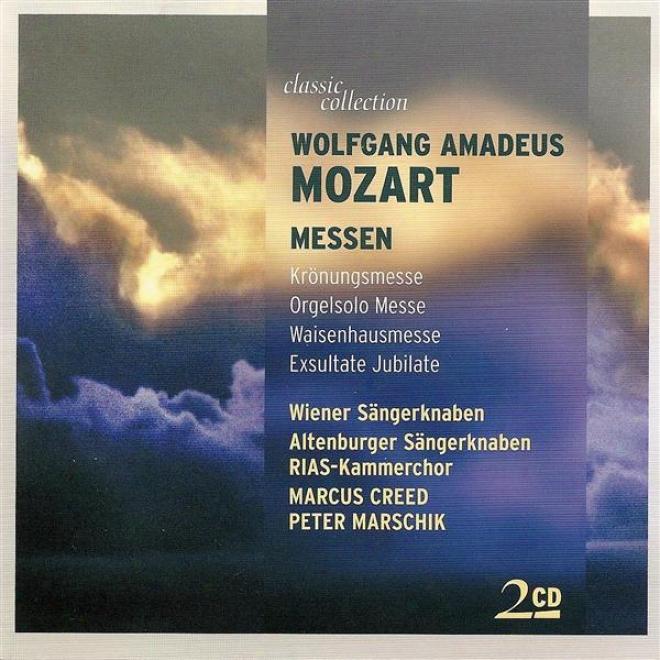 """mozart, W.a.: Mass No. 16, """"coronation Mass"""" / Missa Brevis, """"organ Solo"""" / Missa Solemnis, """"waisenhausmesse"""" (classic Collection)"""