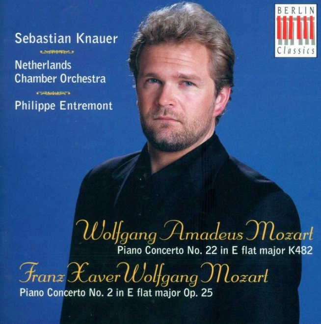 Mozart, W.a.: Piano Concerto Not at all. 22 / Mozart, F.x.: Piano Concerto No. 2 (knauer, Netherlands Chamber Orchestra, Entremont)