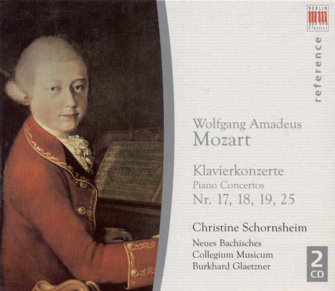 Mozart, W.a.: Piano Concertos Nos. 17, 18, 19, 25 (schornsheim, New Bach Musicum Collegium Leipzig, Glaetzner)
