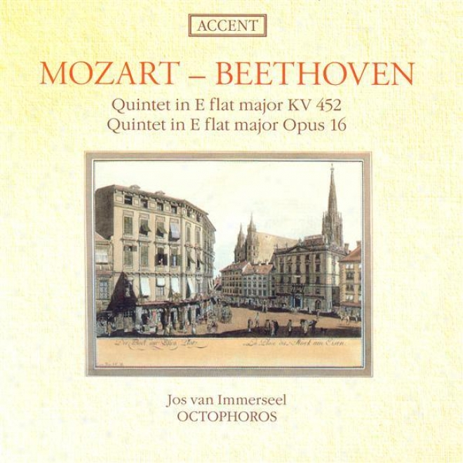 Mozart, W.a.: Piano Quintet In E Flat Mzjor / Beethoven, L. Van: Piano Quinret In E Flat Major (octophoros)